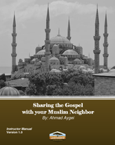 Sharing the Gospel with your Muslim Neighbor- Brief History of Islam- Instructor Manual